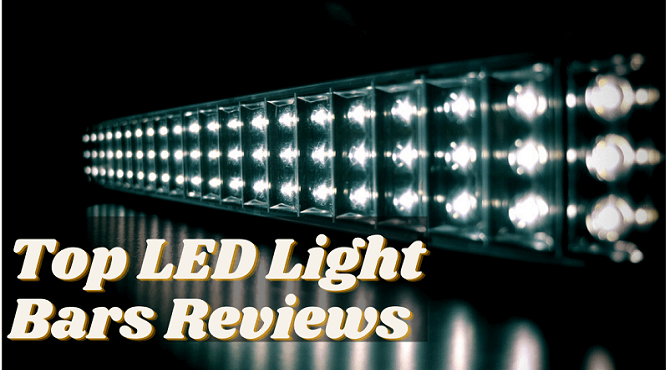 The 7 Best LED Light Bars Reviews & Buying Guide