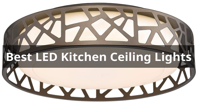 The 7 Best LED Kitchen Ceiling Lights Reviews & Buying Guide
