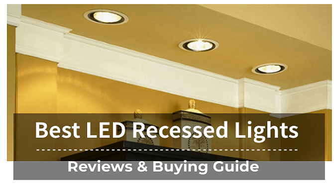 The 8 Best LED Recessed Lights Reviews & Buying Guide