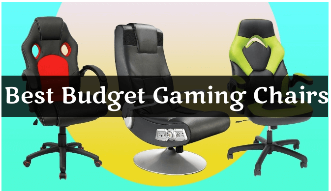 The 10 Best Budget Gaming Chairs 2021 Reviews & Buying Guide