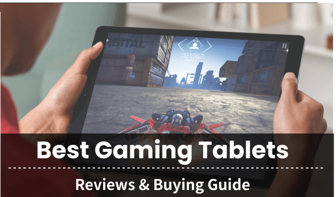 Best Gaming Tablets 2021 Reviews & Buying Guide
