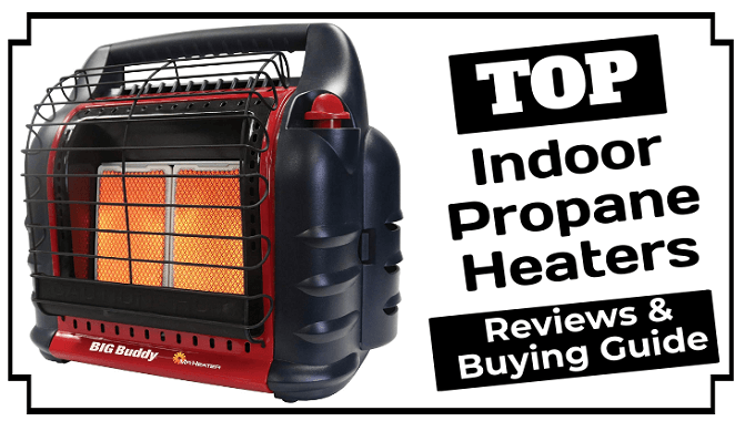 The 6 Best Indoor Propane Heater Reviews and Buying Guide