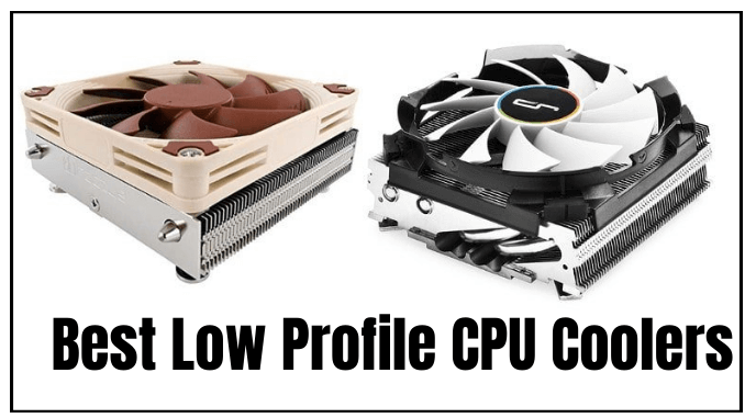 The 9 Best Low Profile CPU Coolers 2021 Reviews & Buying Guide