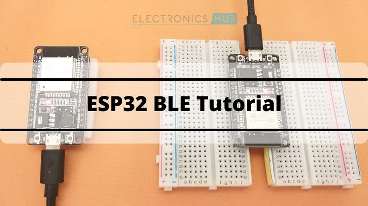 How to use BLE in ESP32? ESP32 BLE (Bluetooth Low Energy) Tutorial