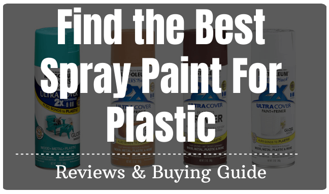 The 5 Best Spray Paint For Plastic Reviews and Buying Guide