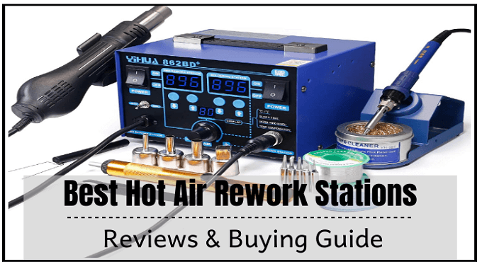 The 5 Best Hot Air Rework Stations Reviews and Buying Guide