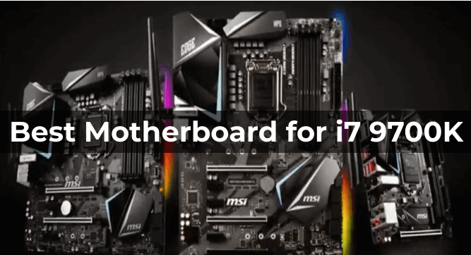 6 Best Motherboard for i7 9700K in 2021 Reviews & Buying Guide