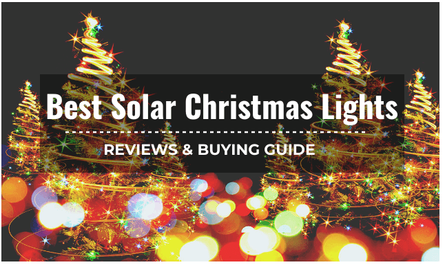 The 13 Best Solar Christmas Lights Reviews and Buying Guide