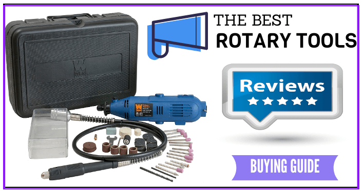 The 7 Best Rotary Tools Reviews and Buying Guide