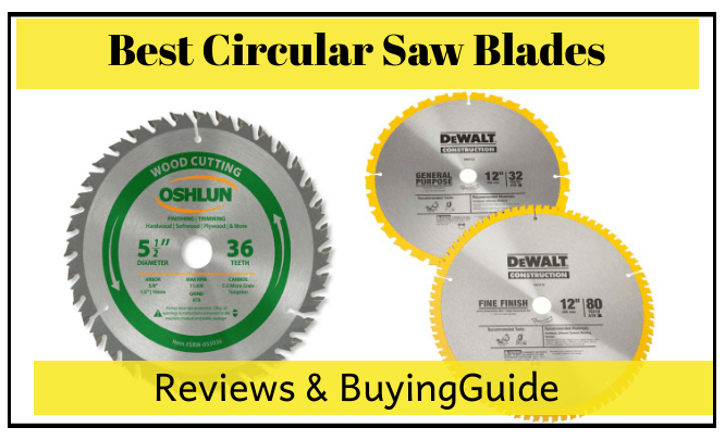 The 7 Best Circular Saw Blades Reviews and Buying Guide