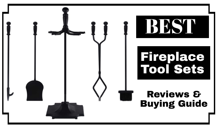 The 7 Best Fireplace Tool Sets Reviews and Buying Guide