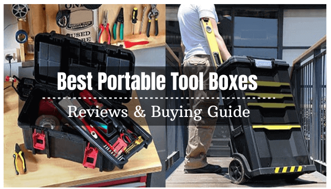 The 5 Best Portable Tool Boxes Reviews and Buying Guide