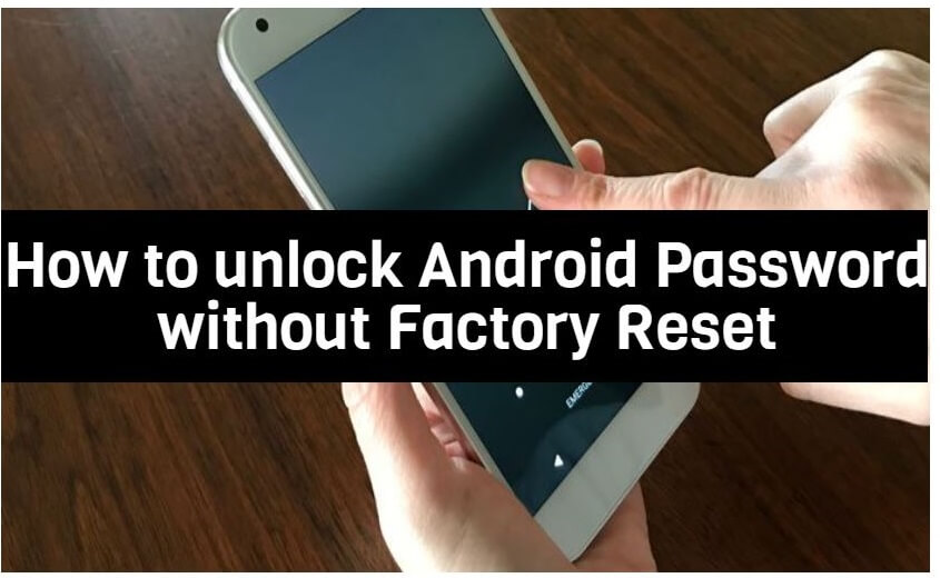 Problem Overview- How to Unlock Android Phone Password Without Factory Reset