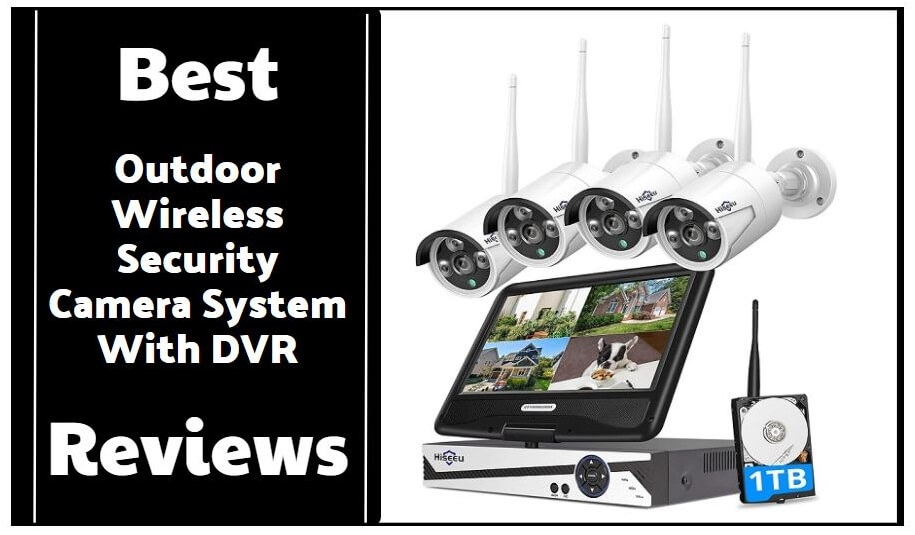 7 Best Outdoor Wireless Security Camera System With DVR Reviews