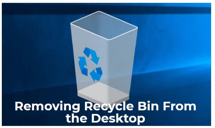 Removing Recycle Bin From the Desktop: The Complete Guide