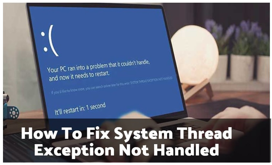 How To Fix System Thread Exception Not Handled