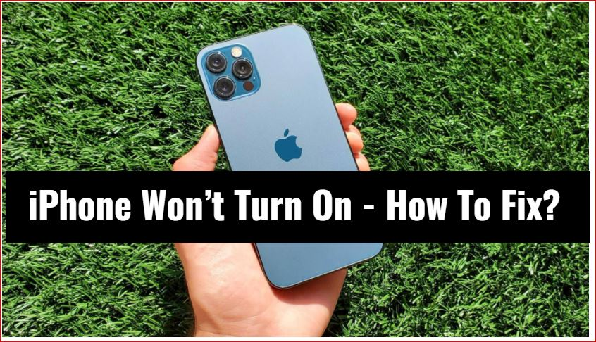 iPhone Won't Turn On – How To Fix?
